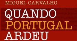 """Apresentação do livro """"QUANDO PORTUGAL ARDEU"""""""