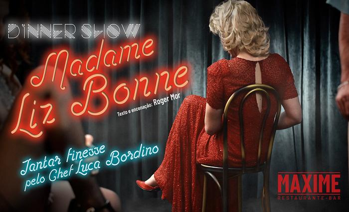 Madame Liz Bonne em estreia no Maxime Restaurante-Bar