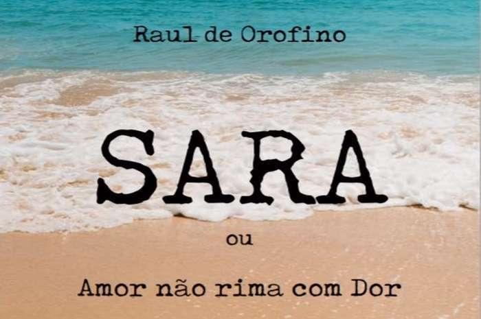 Lançamento do livro: Sara ou Amor não rima com Dor